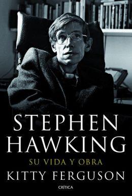 Stephen Hawking: Su vida y obra