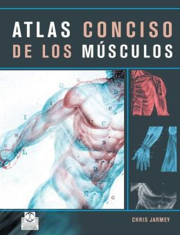 Atlas conciso de los músculos (Color)