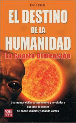 El destino de la humanidad: La cuarta dimension