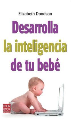 Desarrolla la inteligencia de tu bebe