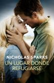 Book Cover Image. Title: Un lugar donde refugiarse, Author: Nicholas Sparks