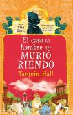 Book Cover Image. Title: El caso del hombre que muri� riendo (The Case of the Man Who Died Laughing), Author: Tarquin Hall