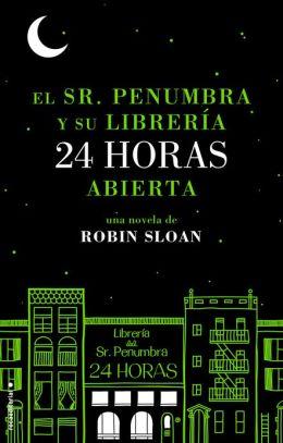 El Sr. Penumbra y su libreria 24 horas abierta