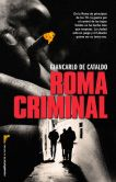 Book Cover Image. Title: Roma criminal, Author: Giancarlo De Cataldo