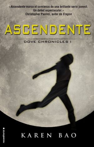 Ascendente. Dove Chronicles I