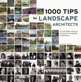 1000 Tips for Landscape Architects: An inevitable reference for lovers of landscape architecture