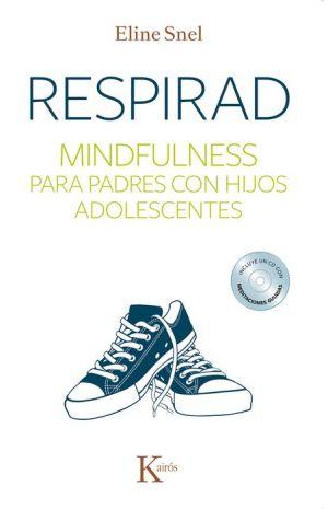 Respirad: Mindfulness para padres con hijos adolescentes