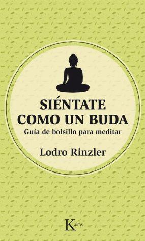 Sientate como un Buda: Guia de bolsillo para meditar