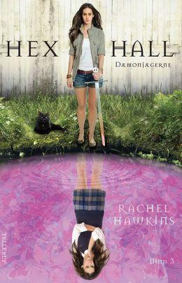 Hex Hall #3: Dæmonjægerne