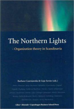The Northern Lights: Organization Theory in Scandinavia