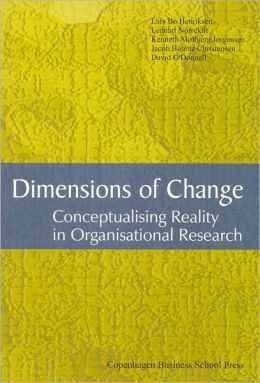 Dimensions of Change: Conceptualising Reality in Organisational Research