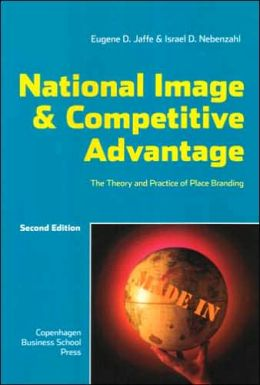 National Image and Competitive Advantage: The Theory and Practice of Place Branding