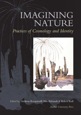 Imagining Nature: Practices of Cosmology and Identity