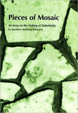 Pieces of Mosaic: An Essay on the Making of Makedonija