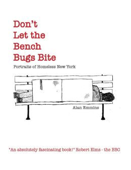 Don't Let the Bench Bugs Bite: Portraits of Homeless New York