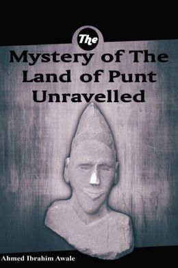 The Mystery of the Land of Punt Unravelled
