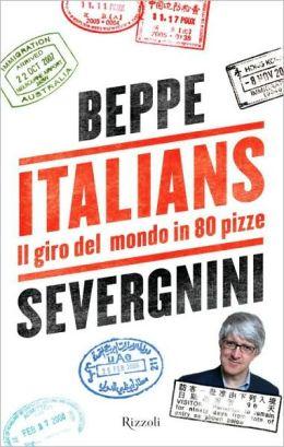 Italians: Il Giro del Mondo in 80 Pizze