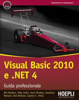 Visual Basic 2010 e .NET 4: Guida professionale
