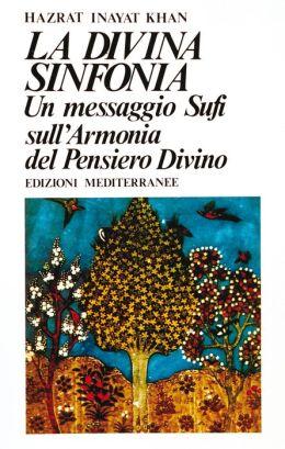 La divina sinfonia: Un messaggio Sufi sull'armonia del pensiero divino