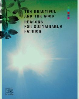 The Beautiful and the Good: Reasons for Sustainable Fashion