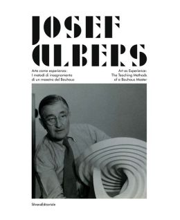 Josef Albers: Art as Experience: The Teaching Method of a Bauhaus Master
