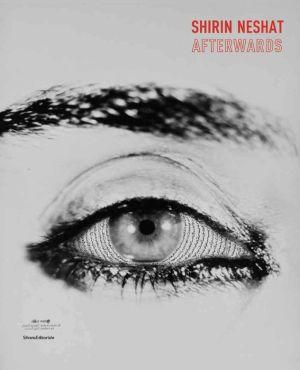 Shirin Neshat: Afterwards