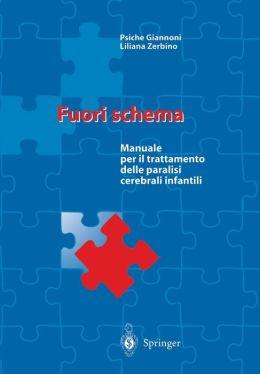 Fuori schema: Manuale per il trattamento delle paralisi cerebrali infantili
