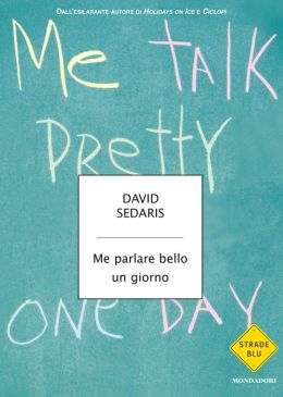 Me parlare bello un giorno (Me Talk Pretty One Day)