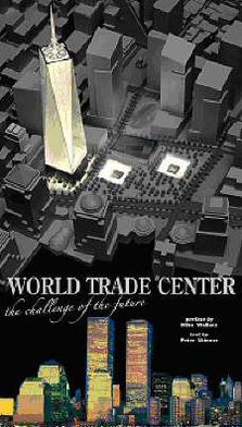 World Trade Center: The Challenge of the Future