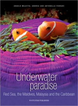 Underwater Paradise: Red Sea, the Maldives, Malaysia and the Carribean