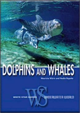 Dolphins and Whales: Biological Guide to the Life of the Cetaceans
