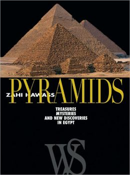 Pyramids: Treasures, Mysteries, and New Discoveries in Egypt