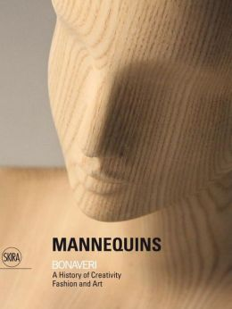 Mannequins Bonaveri: A History of Creativity Fashion and Art