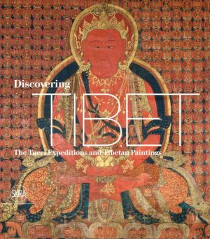 Discovering Tibet: The Tucci Expeditions and Tibetan Paintings