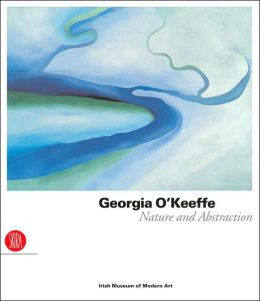 Georgia O'Keeffe: Nature and Abstraction