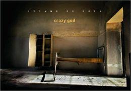Yvonne De Rosa: Crazy God