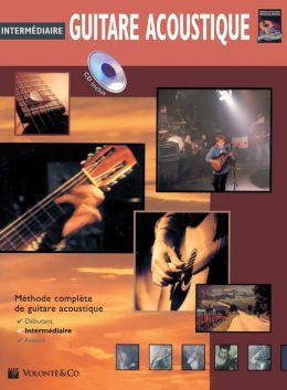 Guitare Acoustique Intermediaire: Intermediate Acoustic Guitar (French Language Edition), Book & CD