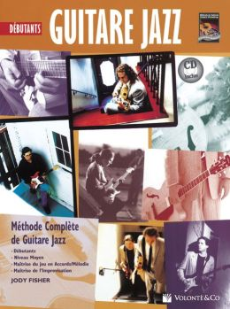 Guitare Jazz Debutant Tab: Beginning Jazz Guitar (French Language Edition), Book & CD