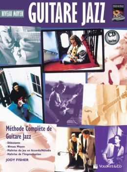 Guitare Jazz Moyen: Intermediate Jazz Guitar (French Language Edition), Book & CD