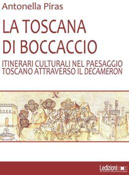 La Toscana di Boccaccio: Itinerari culturali nel paesaggio toscano attraverso il decameron