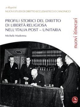 Profili Storici Del Diritto Di Libertà Religiosa Nell'Italia Post - Unitaria
