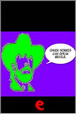 Chuck Norris can speak braile.
