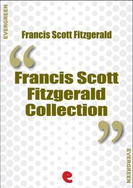 Francis Scott Fitzgerald Collection: The Beautiful and Damned, The Great Gatsby, This Side of Paradise, Tender is the Night, The Love of the Last Tycoon