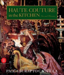 Haute Couture in the Kitchen: Pleasures and Sins