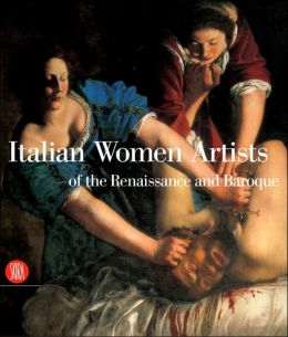 Italian Women Artists of the Renaissance and Baroque