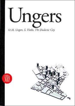 Ungers: The Dialectic City