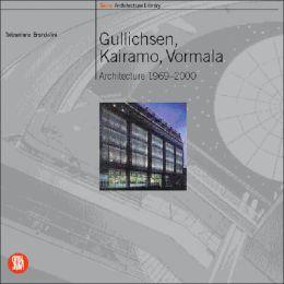 Gullichsen, Kariamo, Vormala: Architecture 1969-2000