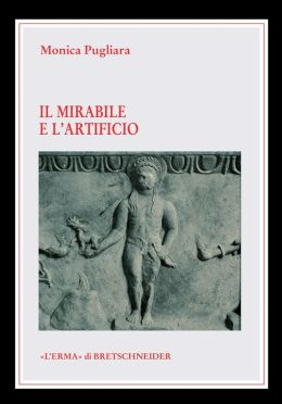 Il Mirabile e l'artificio: Creature animate e semoventi nel mito e nella tecnica degli antichi