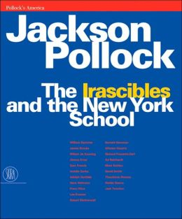 Jackson Pollock: The Irascibles and the New York School