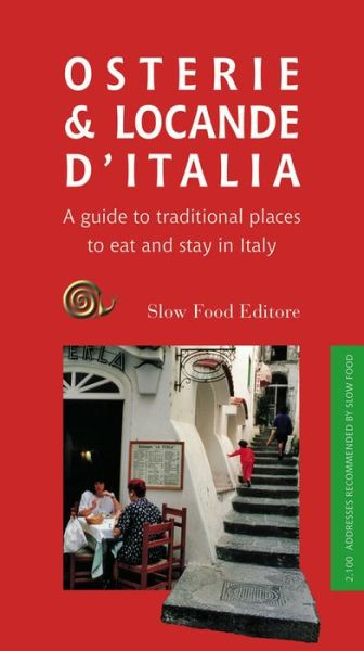 Osterie and Locande d'Italia: A Guide to Traditional Places to Eat and Stay in Italy